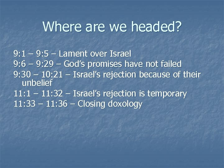 Where are we headed? 9: 1 – 9: 5 – Lament over Israel 9: