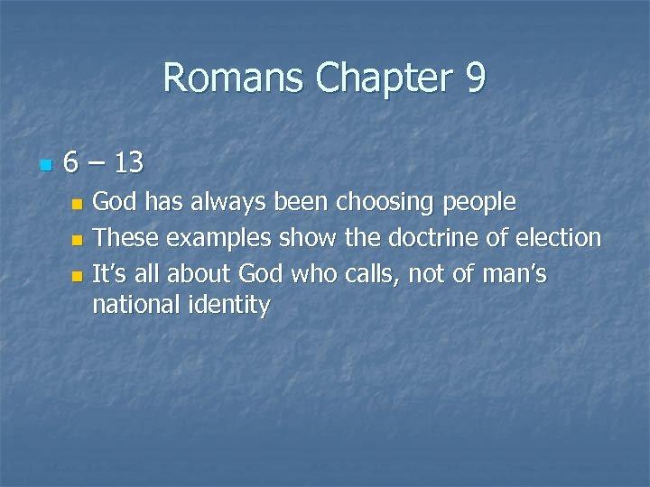 Romans Chapter 9 n 6 – 13 God has always been choosing people n