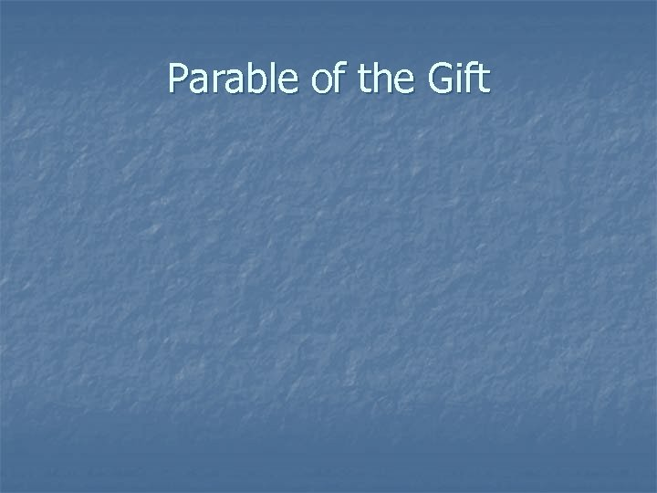 Parable of the Gift