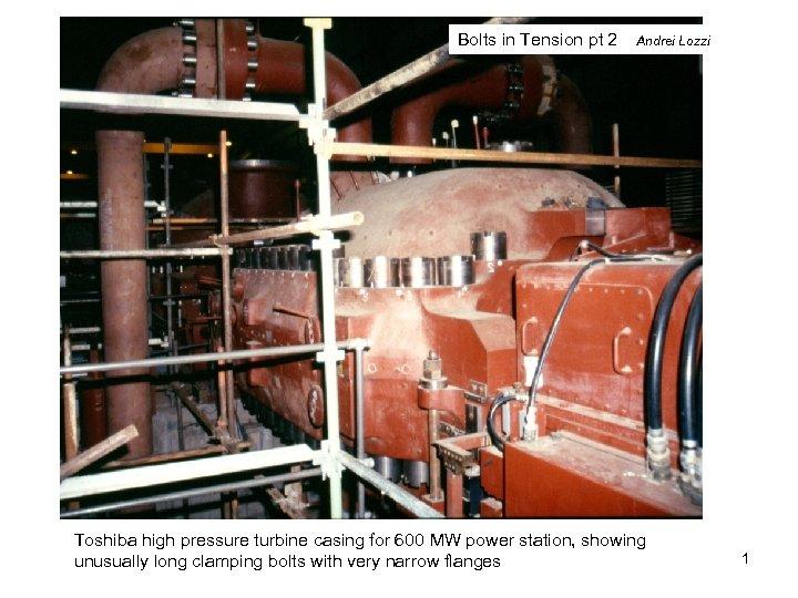 Bolts in Tension pt 2 Andrei Lozzi Toshiba high pressure turbine casing for 600