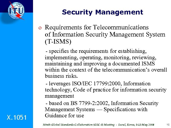 Security Management o Requirements for Telecommunications of Information Security Management System (T-ISMS) - specifies