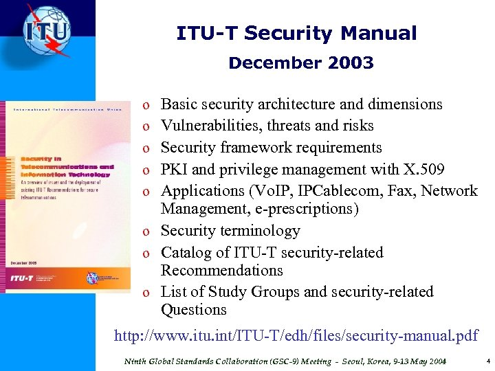 ITU-T Security Manual December 2003 Basic security architecture and dimensions Vulnerabilities, threats and risks
