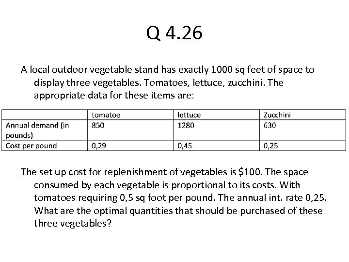 Q 4. 26 A local outdoor vegetable stand has exactly 1000 sq feet of