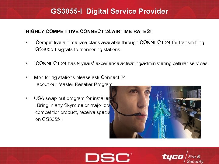 GS 3055 -I Digital Service Provider HIGHLY COMPETITIVE CONNECT 24 AIRTIME RATES! • Competitive