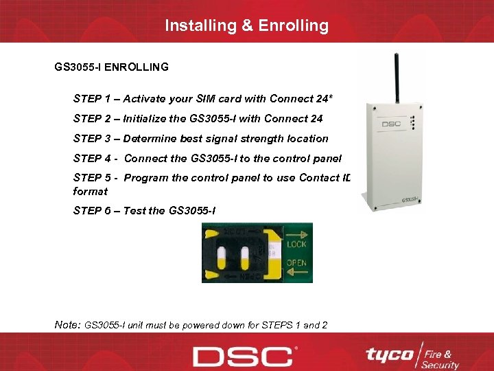 Installing & Enrolling GS 3055 -I ENROLLING STEP 1 – Activate your SIM card