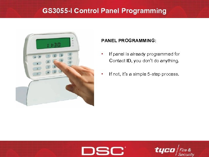 GS 3055 -I Control Panel Programming PANEL PROGRAMMING: • If panel is already programmed