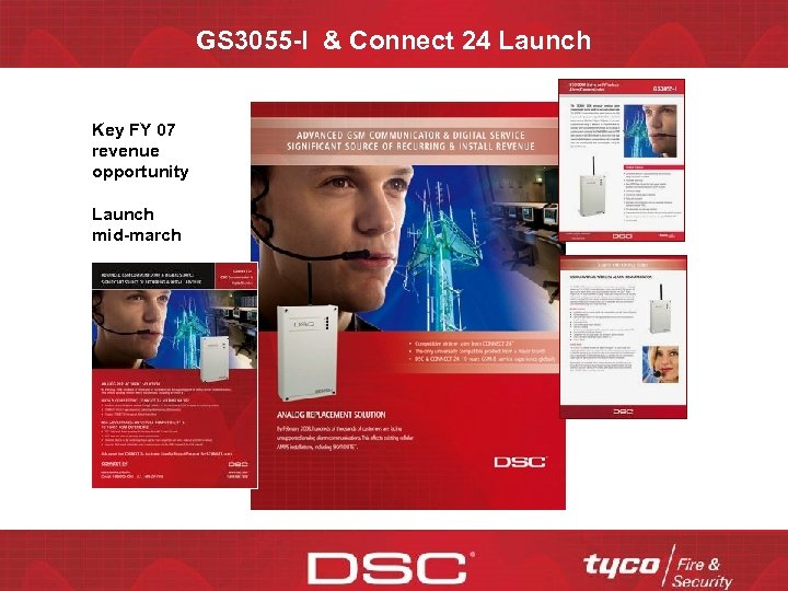 GS 3055 -I & Connect 24 Launch Key FY 07 revenue opportunity Launch mid-march