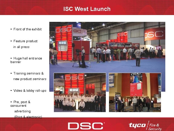 ISC West Launch • Front of the exhibit • Feature product in all press