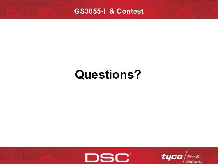 GS 3055 -I & Contest Questions? CONFIDENTIAL