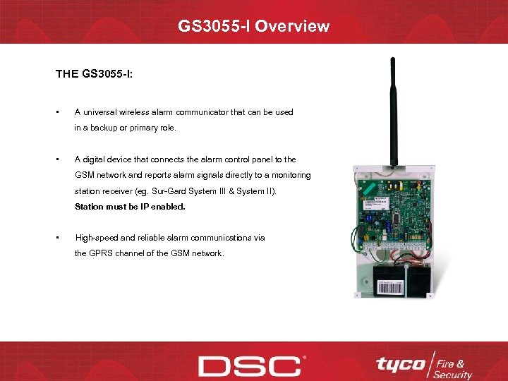 GS 3055 -I Overview THE GS 3055 -I: • A universal wireless alarm communicator