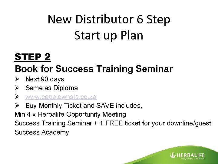 New Distributor 6 Step Start up Plan STEP 2 Book for Success Training Seminar