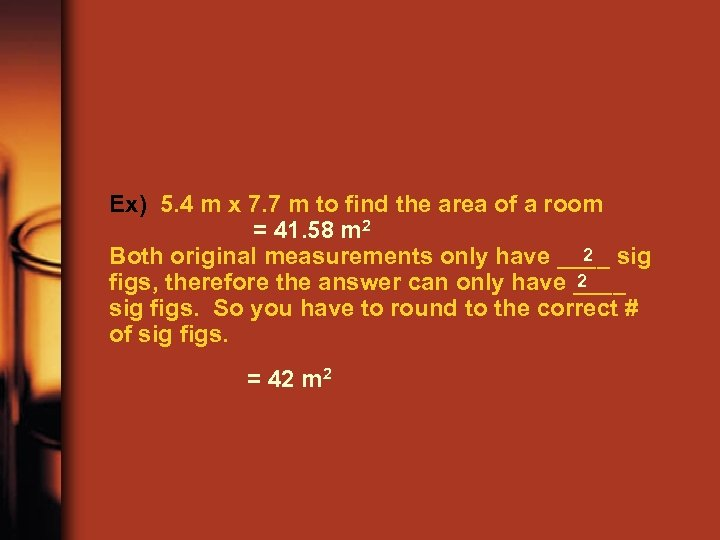 Ex) 5. 4 m x 7. 7 m to find the area of a