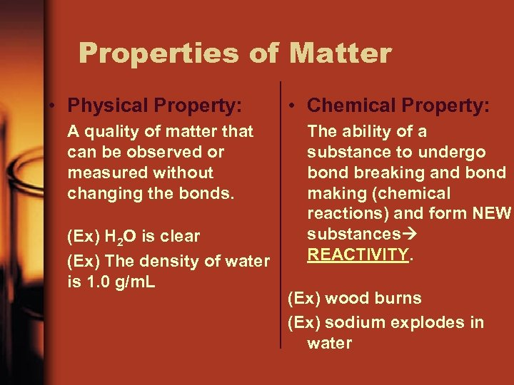 Properties of Matter • Physical Property: A quality of matter that can be observed