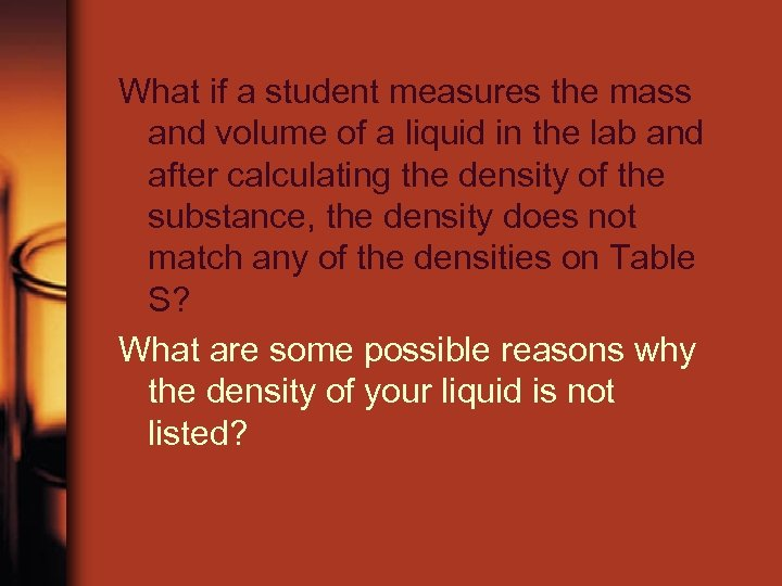 What if a student measures the mass and volume of a liquid in the