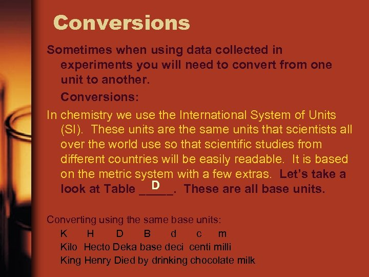 Conversions Sometimes when using data collected in experiments you will need to convert from