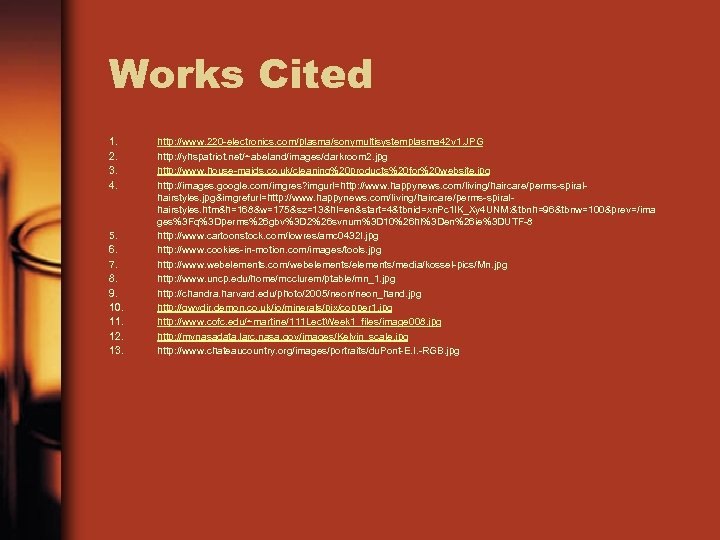 Works Cited 1. 2. 3. 4. 5. 6. 7. 8. 9. 10. 11. 12.