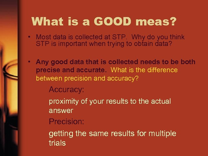 What is a GOOD meas? • Most data is collected at STP. Why do