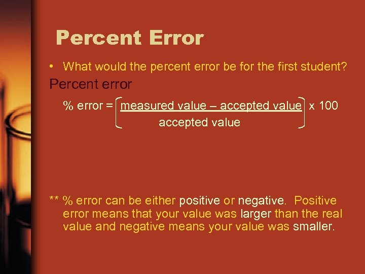 Percent Error • What would the percent error be for the first student? Percent