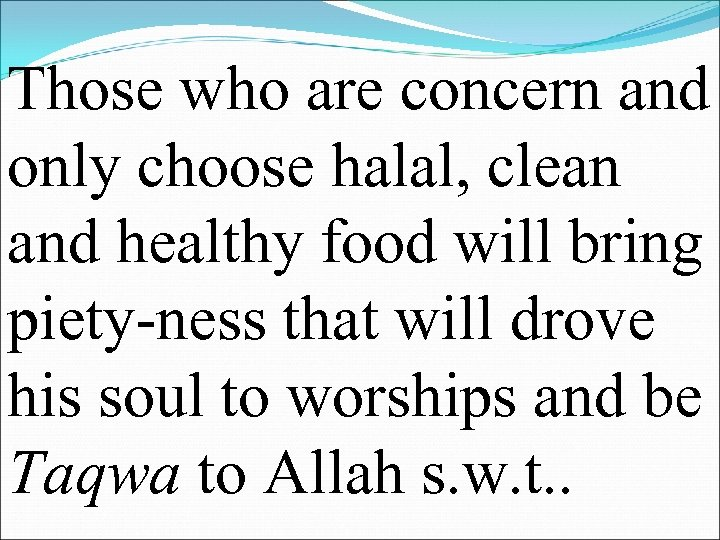 Those who are concern and only choose halal, clean and healthy food will bring