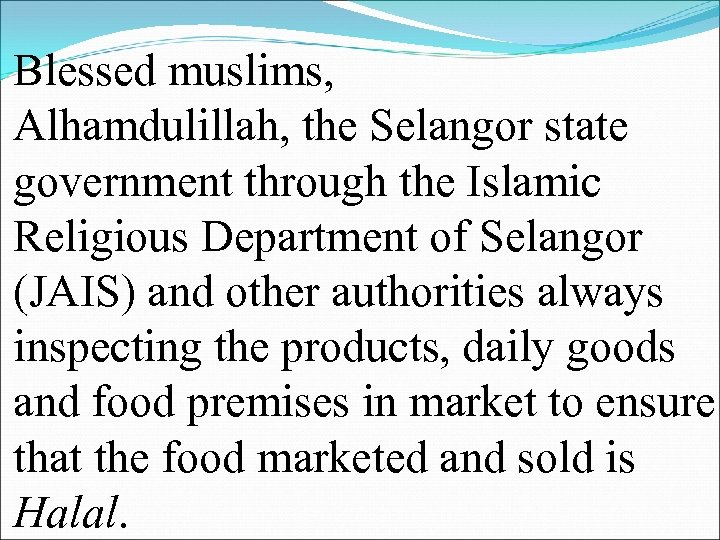 Blessed muslims, Alhamdulillah, the Selangor state government through the Islamic Religious Department of Selangor