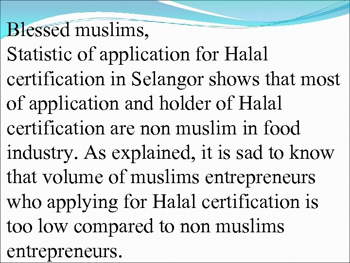 Blessed muslims, Statistic of application for Halal certification in Selangor shows that most of