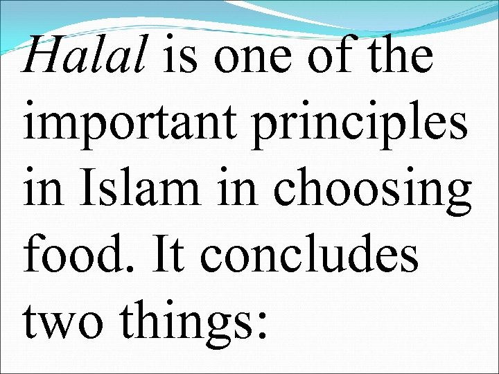Halal is one of the important principles in Islam in choosing food. It concludes