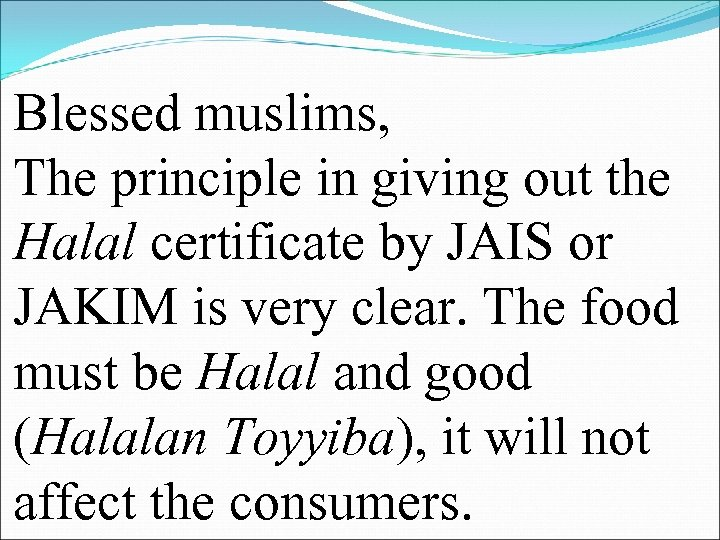 Blessed muslims, The principle in giving out the Halal certificate by JAIS or JAKIM