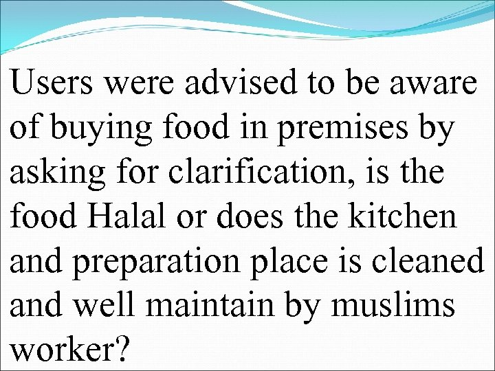 Users were advised to be aware of buying food in premises by asking for