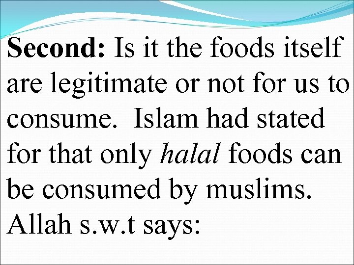 Second: Is it the foods itself are legitimate or not for us to consume.