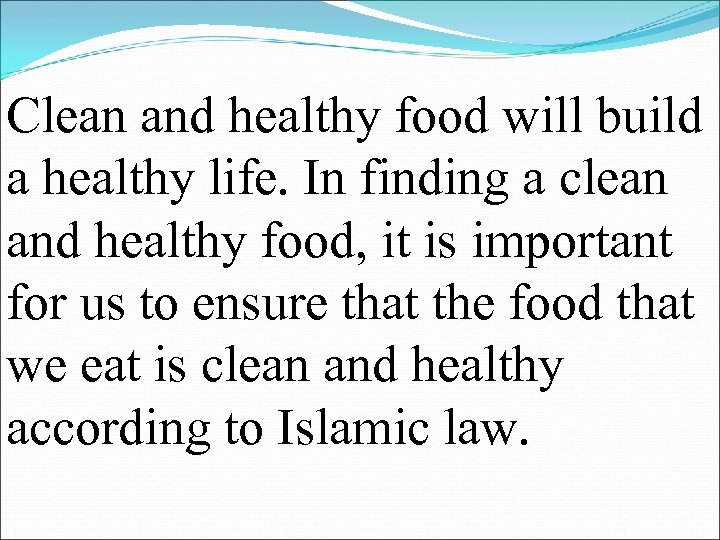 Clean and healthy food will build a healthy life. In finding a clean and