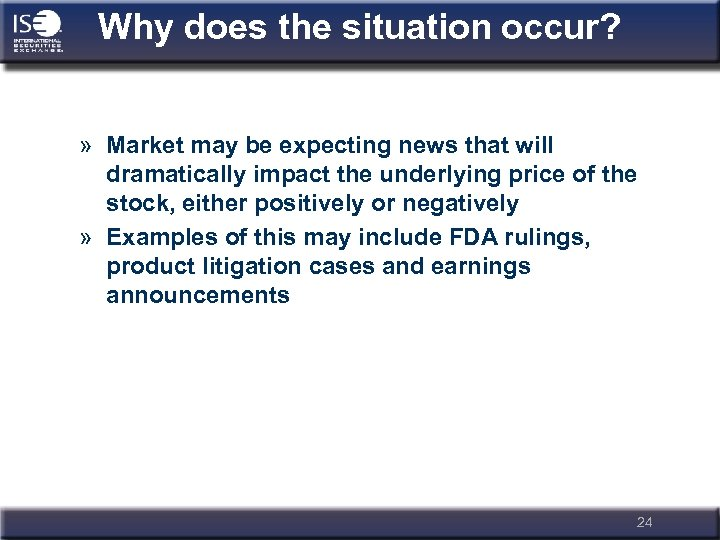 Why does the situation occur? » Market may be expecting news that will dramatically