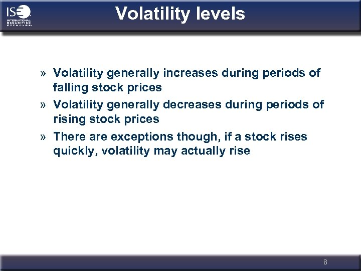 Volatility levels » Volatility generally increases during periods of falling stock prices » Volatility