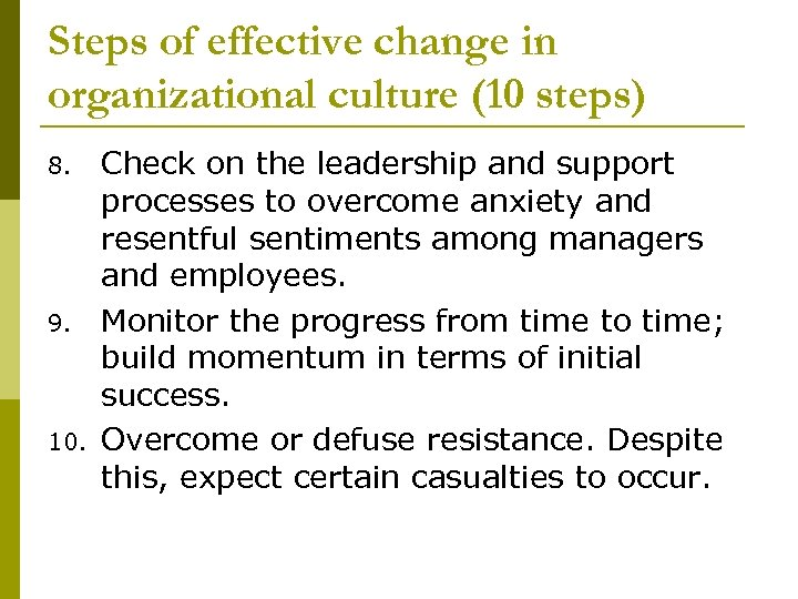 Steps of effective change in organizational culture (10 steps) 8. 9. 10. Check on