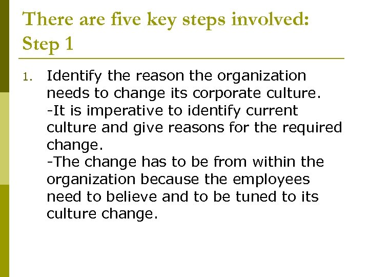 There are five key steps involved: Step 1 1. Identify the reason the organization