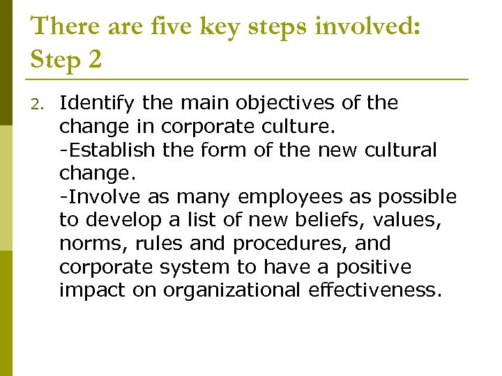There are five key steps involved: Step 2 2. Identify the main objectives of