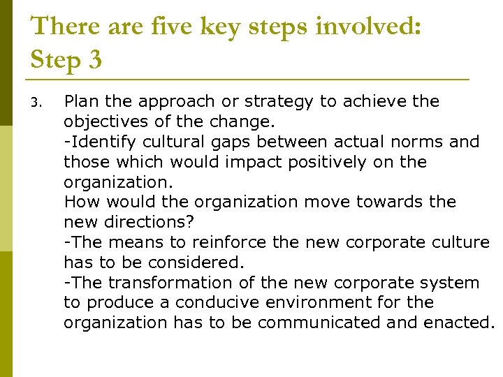 There are five key steps involved: Step 3 3. Plan the approach or strategy