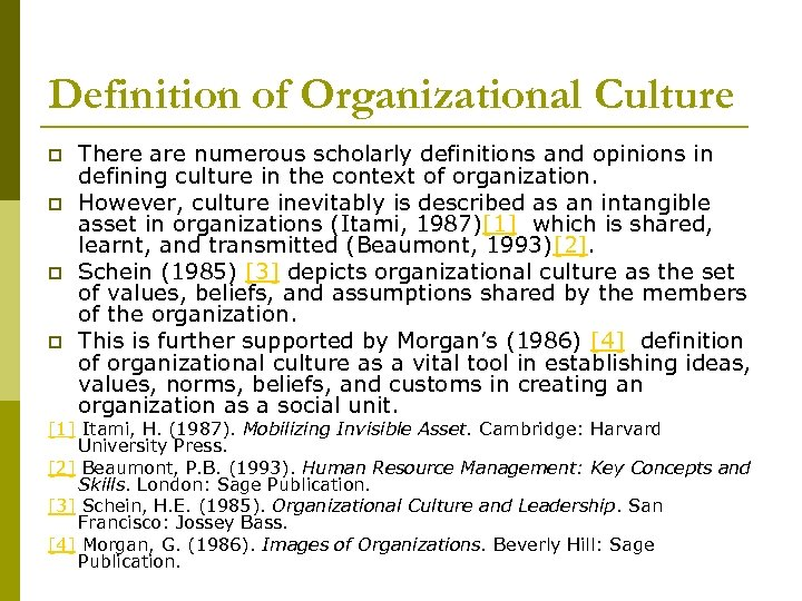 Definition of Organizational Culture p p There are numerous scholarly definitions and opinions in