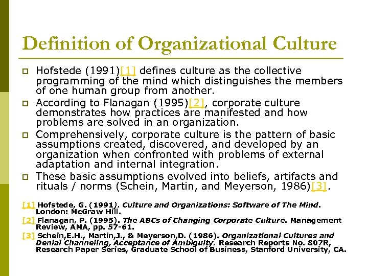 Definition of Organizational Culture p p Hofstede (1991)[1] defines culture as the collective programming