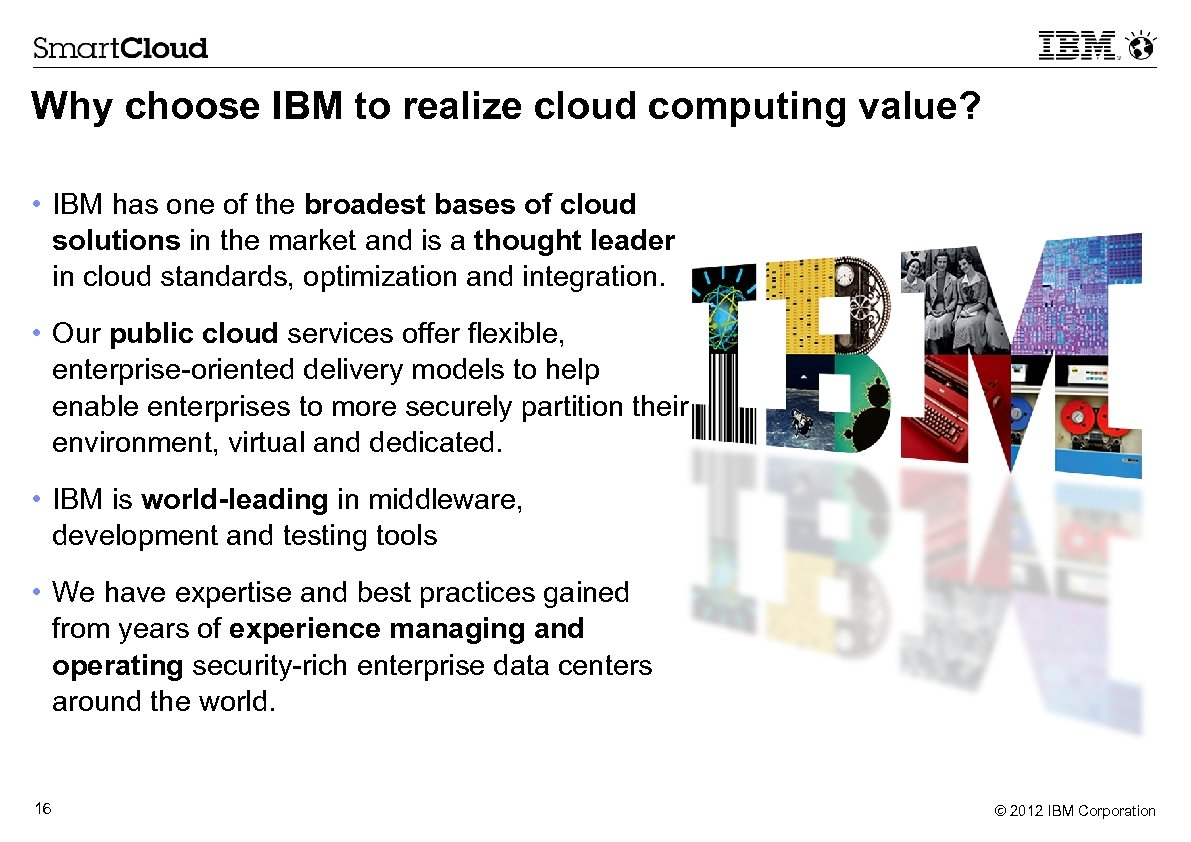 Why choose IBM to realize cloud computing value? • IBM has one of the