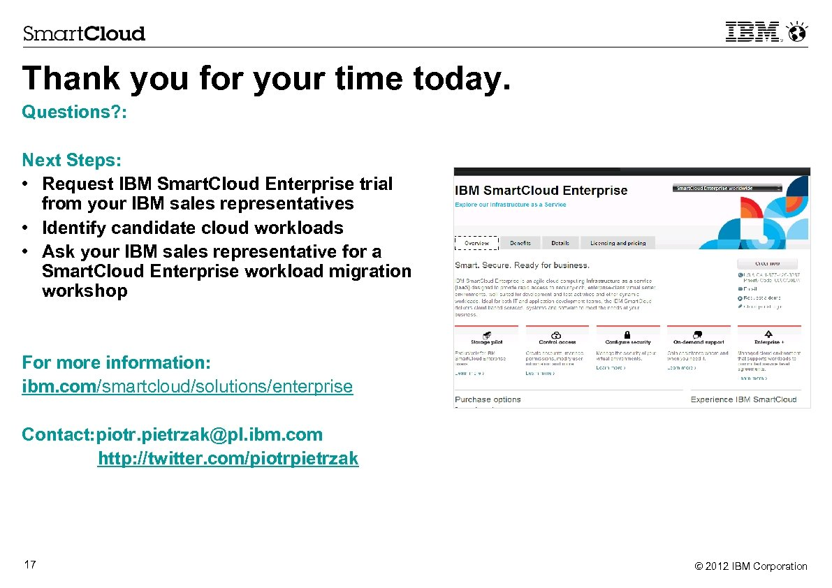Thank you for your time today. Questions? : Next Steps: • Request IBM Smart.
