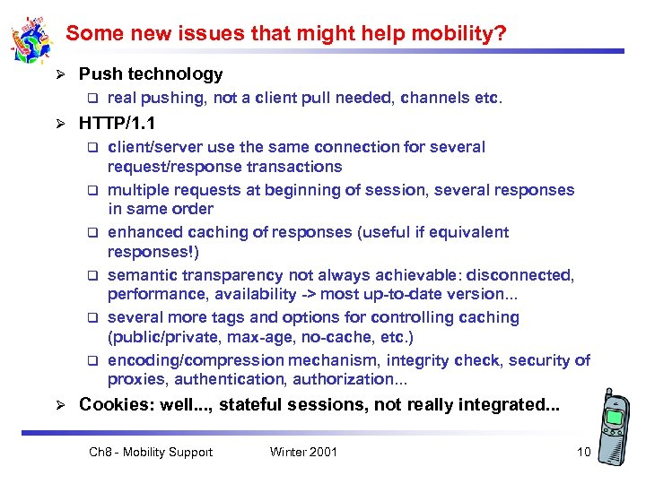 Some new issues that might help mobility? Ø Push technology q Ø HTTP/1. 1