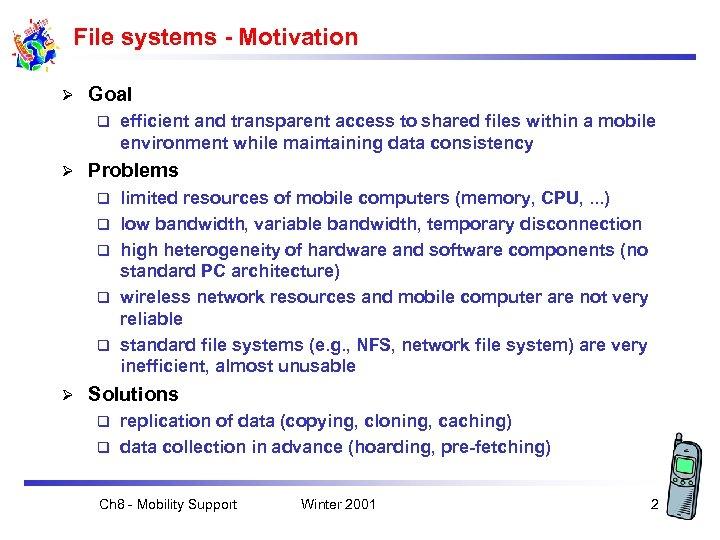 File systems - Motivation Ø Goal q Ø Problems q q q Ø efficient