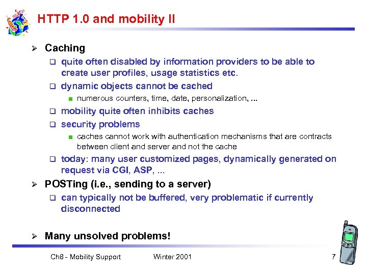 HTTP 1. 0 and mobility II Ø Caching quite often disabled by information providers
