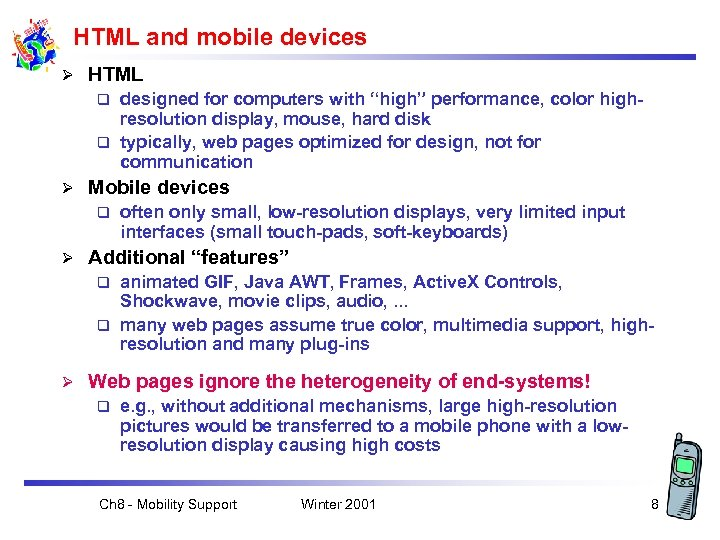 """HTML and mobile devices Ø HTML designed for computers with """"high"""" performance, color highresolution"""