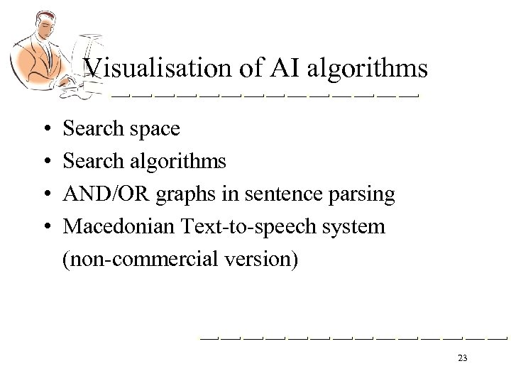 Visualisation of AI algorithms • • Search space Search algorithms AND/OR graphs in sentence