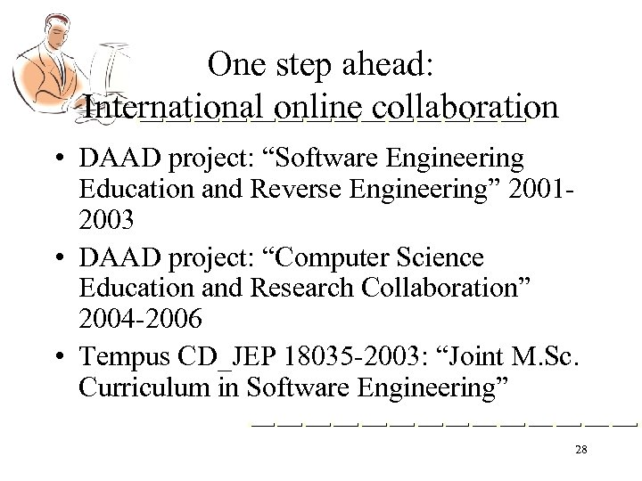 "One step ahead: International online collaboration • DAAD project: ""Software Engineering Education and Reverse"
