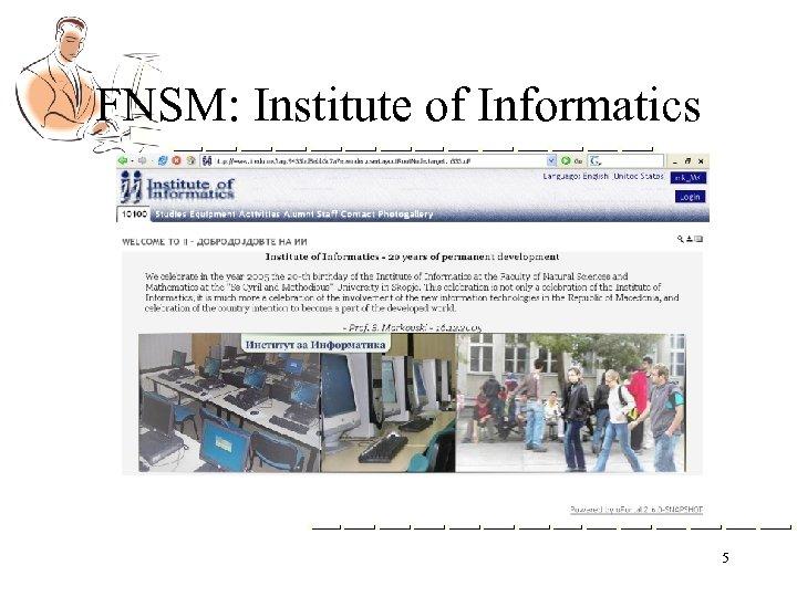 FNSM: Institute of Informatics 5