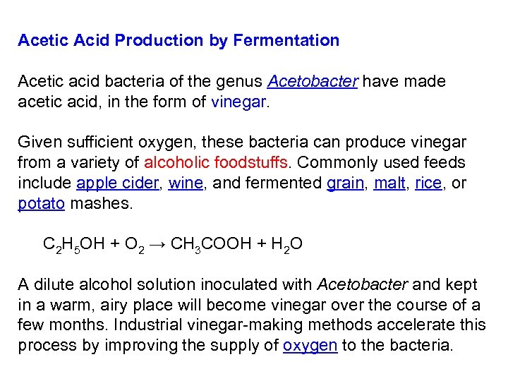 a study of the vinegar fermentation essay The acetic acid is produced by the fermentation of ethanol by acetic acid bacteria zinc - is a metallic chemical element it has the symbol zn and atomic number 30 it is the first element of group 12 of the periodic table.