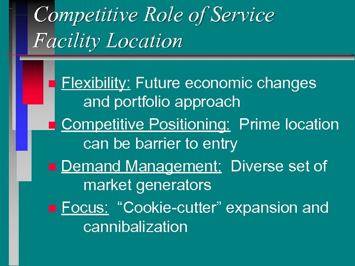 Competitive Role of Service Facility Location Flexibility: Future economic changes and portfolio approach n
