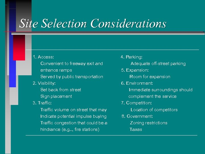 Site Selection Considerations 1. Access: Convenient to freeway exit and entrance ramps Served by